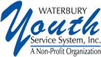 Waterbury Youth Service System, Inc. 95 North Main Street Waterbury, CT 06702 203.573.0264 www.waterburyyouthservices.org